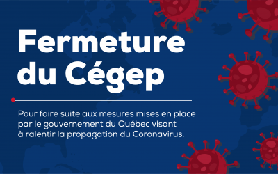 CORONAVIRUS (COVID-19) – Fermeture du Cégep